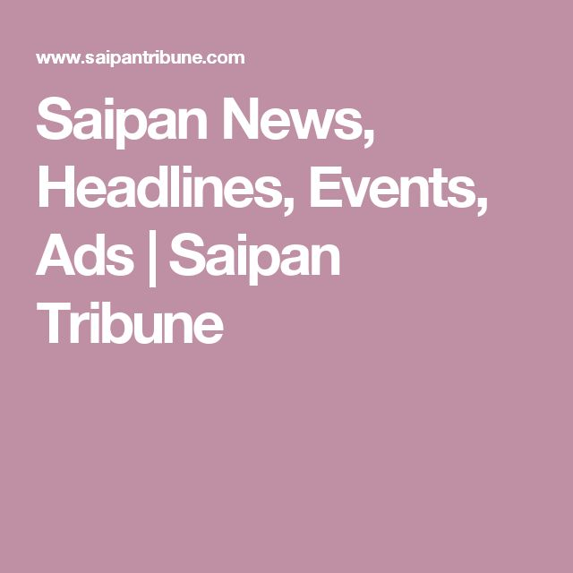 Saipan News, Headlines, Events, Ads | Saipan Tribune