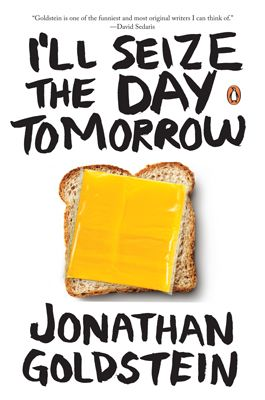 I'LL SEIZE THE DAY TOMORROW - Johnathan Goldstein