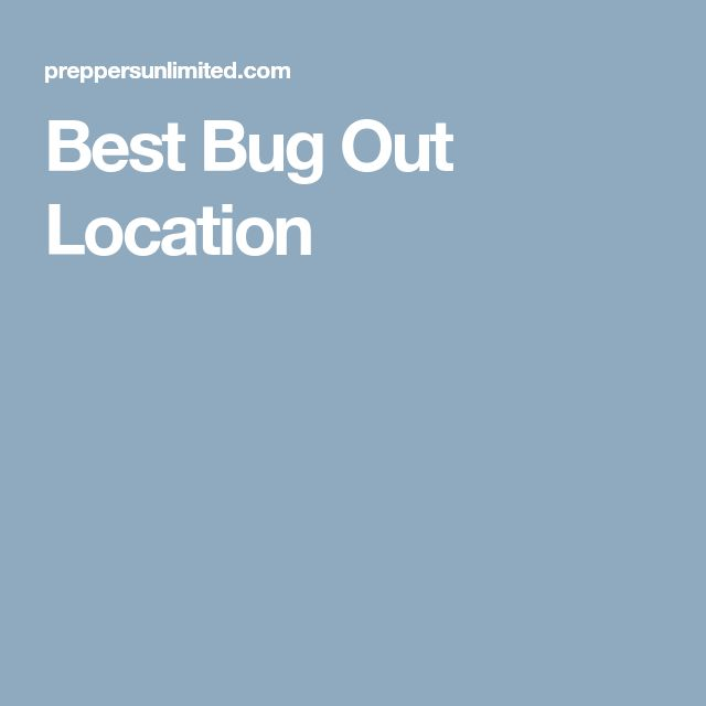 Best Bug Out Location