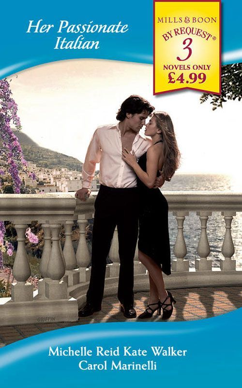 Her Passionate Italian (Mills & Boon By Request): The Passion Bargain / A Sicilian Husband eBook: Michelle Reid, Kate Walker, Carol Marinelli: Amazon.co.uk: Kindle Store