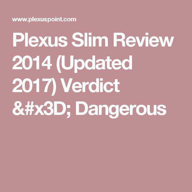Plexus Slim Review 2014 (Updated 2017) Verdict = Dangerous