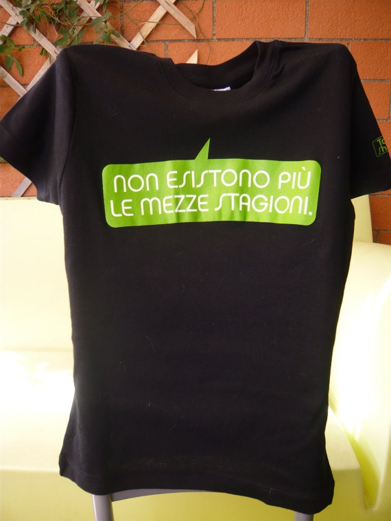 Tshirt  Non esistono più le mezze stagioni by TalkShirt on Etsy, €20.00