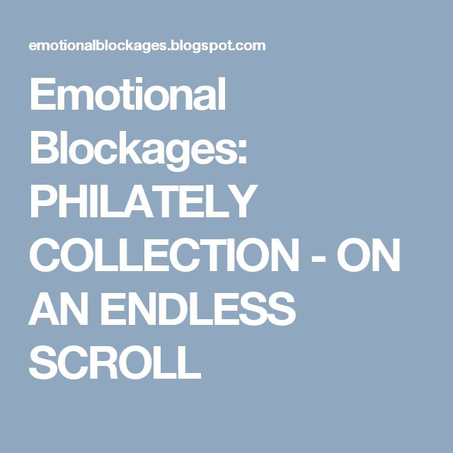 Emotional Blockages: PHILATELY COLLECTION - ON AN ENDLESS  SCROLL