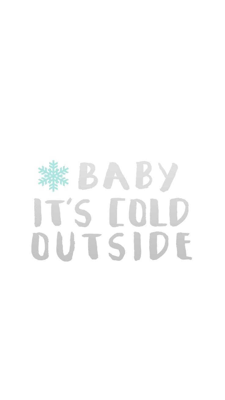 Baby It's Cold Outside | free winter iPhone 6 wallpaper