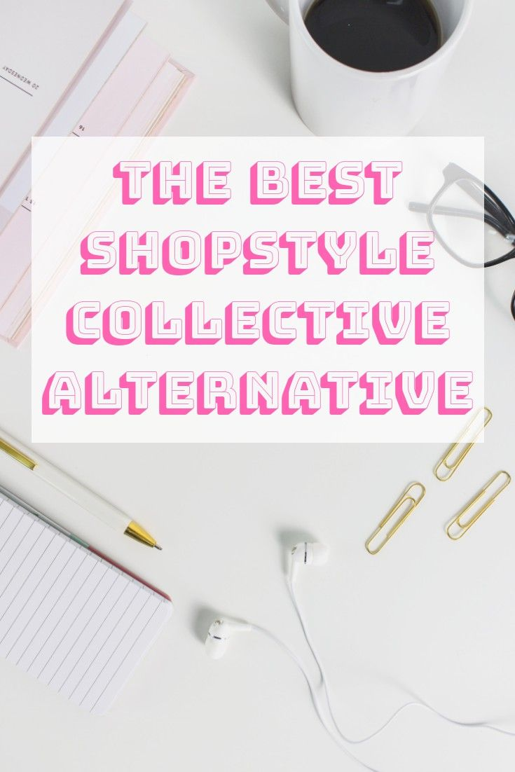 ebf98194625 This is the best alternative of Shopstyle Collective you have to try ...