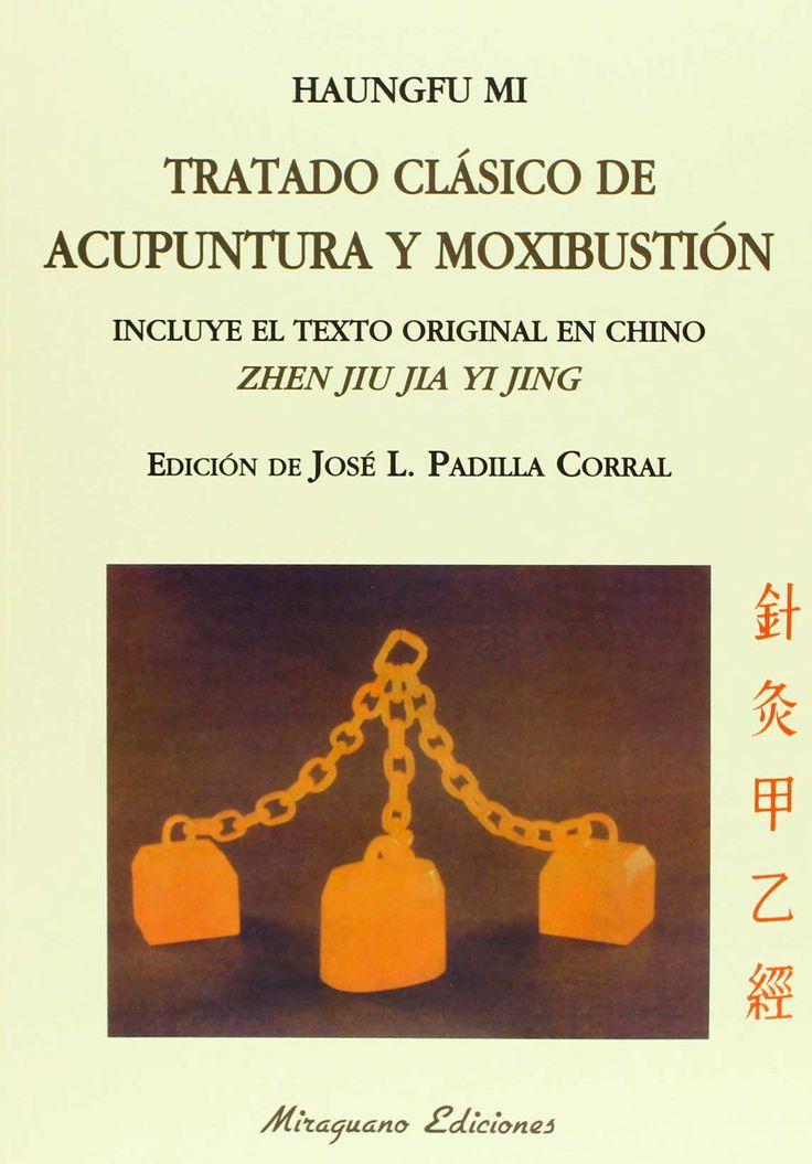 Tratado fundamental (el más antiguo conocido) sobre la Medicina Energética China, la Acupuntura y la Moxibustión, fundamento para los textos más modernos