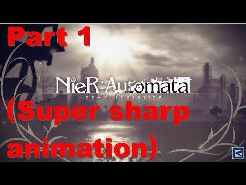 NieR:Automata DEMO Part 1 (Super sharp animation)