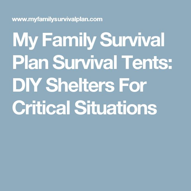 My Family Survival Plan  Survival Tents: DIY Shelters For Critical Situations