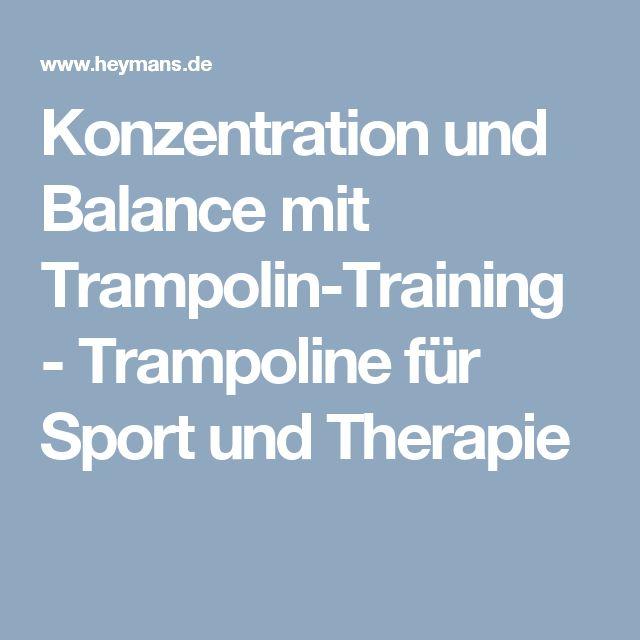 Konzentration und Balance mit Trampolin-Training - Trampoline für Sport und Therapie