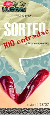 ¡¡Sorteo!! http://lipliphurra.blogspot.com.es/2013/06/sorteo-100-entradas.html