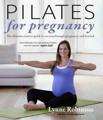 Pilates for Pregnancy book with Lynne Robinson