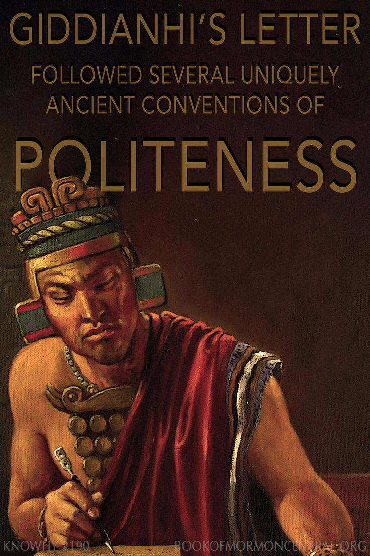 Giddianhi's letter followed several uniquely ancient conventions of politeness. Giddianhi's rhetoric also conforms more broadly to strategies recognized in politeness theory. https://knowhy.bookofmormoncentral.org/content/why-was-giddianhi-so-polite #Polite #Politeness #Ancient #BookofMormon #LDS #Mormon #Faith #Rhetoric