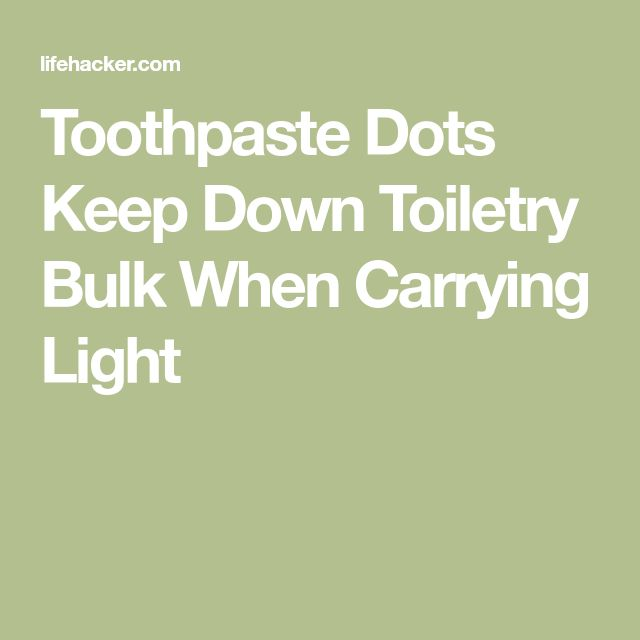 Toothpaste Dots Keep Down Toiletry Bulk When Carrying Light