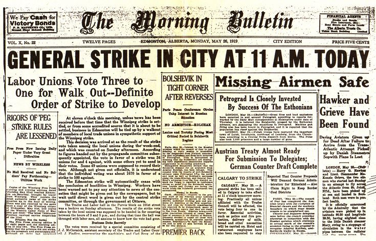 Type of Source: News Article Date of Origin: 1919   This is a news article outlining the Winnipeg Strike. It was an illegal six week action fought by underprivileged Canadian Workers to have their right of collective bargaining recognized by the Canadian Government. It was one of the Canada's best-known general strike. This strike is one of the evidence because it increased unionism and militancy across Canada.