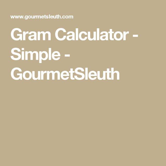 Gram Calculator - Simple - GourmetSleuth