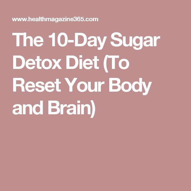 The 10-Day Sugar Detox Diet (To Reset Your Body and Brain)