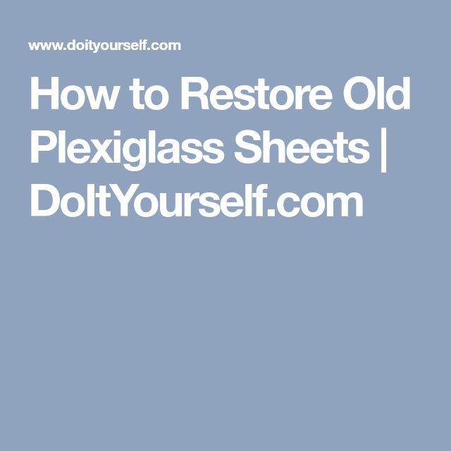 How to Restore Old Plexiglass Sheets | DoItYourself.com