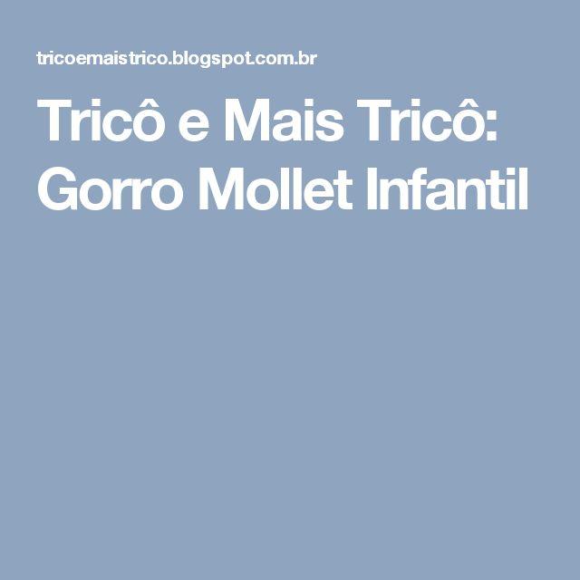Tricô e Mais Tricô: Gorro Mollet Infantil