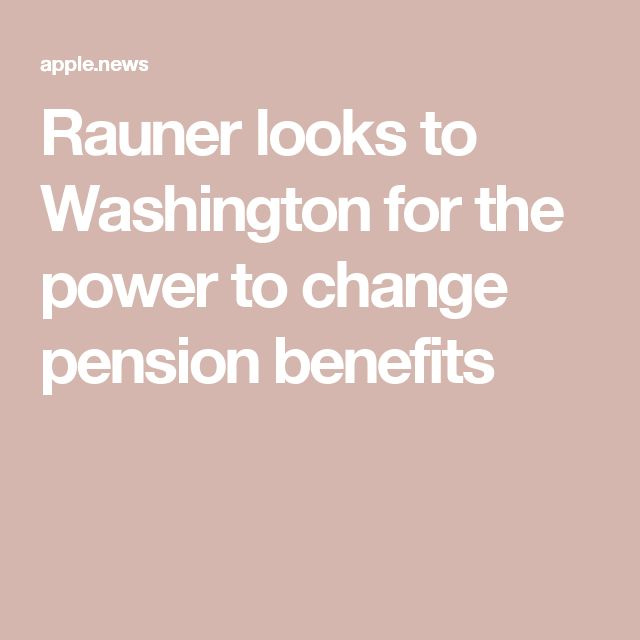 Rauner looks to Washington for the power to change pension benefits