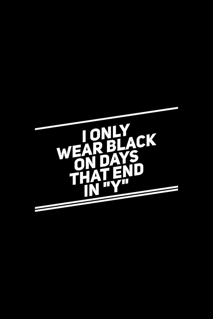 Black dress up quotes - Always Black