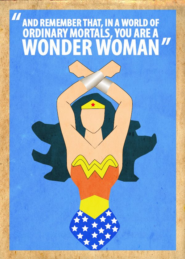 "from the Pilot of the 1975 ""The New Original Wonder Woman"" series with Lynda Carter. I love that quote!"