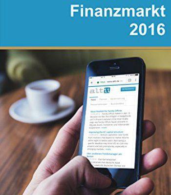 Digitales Marketing im deutschen Finanzmarkt 2016: Eine altii-Analyse über den digitalen Auftritt und das Social Media Angebot von Asset Managern, Vermögensverwaltern ... und Finanzdienstleistern (German Edition) PDF