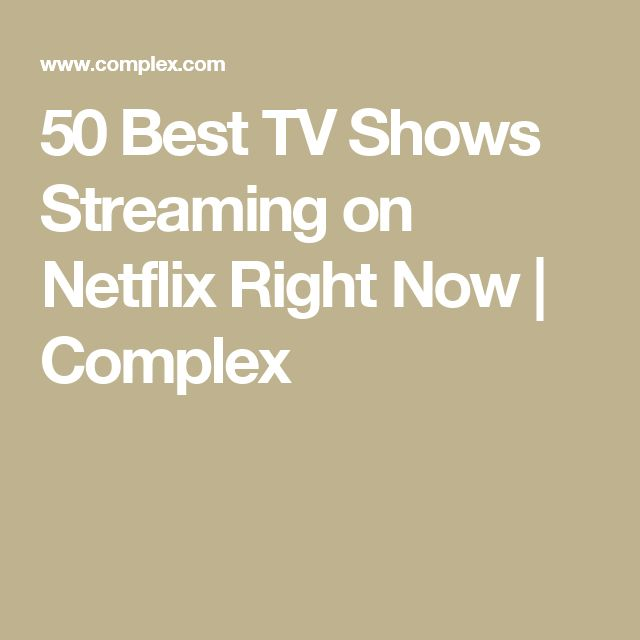 50 Best TV Shows Streaming on Netflix Right Now   Complex