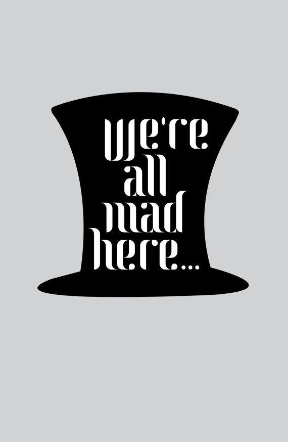 Alice au pays des merveilles - nous sommes tous fous ici--citation de film, ligne - Lewis Carroll - chat de Cheshire, Mad Hatter