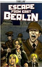 Escape from East Berlin, written by Glen Downey, illustrated by Leo Lingas
