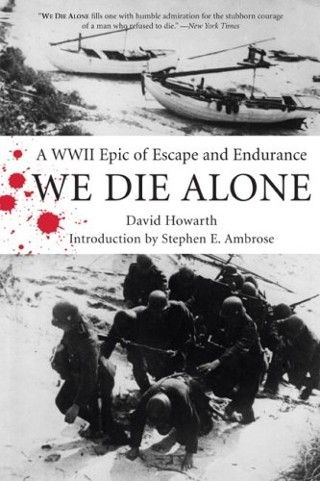 """""""We Die Alone"""" by David Howarth tells the true story of a man - Jan Baalsrud - who is hunted by the Nazis and escapes across Norway into neutral Sweden during WWII. It is a tale of epic endurance and tremendous teamwork, thanks to the brave souls who helped him make his way."""