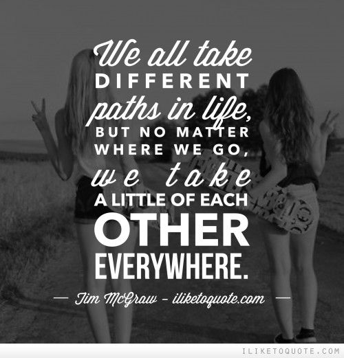 The Little Things Matter Most In Life: We All Take Different Paths In Life, But No Matter Where