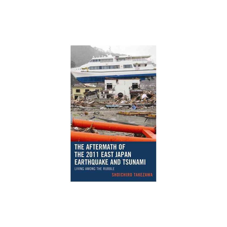 Aftermath of the 2011 East Japan Earthquake and Tsunami : Living Among the Rubble (Hardcover) (Shoichiro
