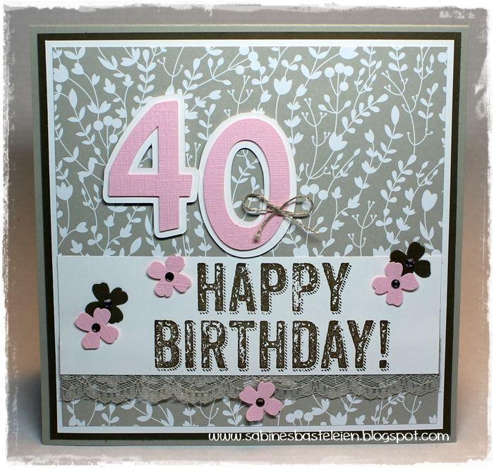 Sabines Basteleien: ~ Nochmal 40. Geburtstag ...
