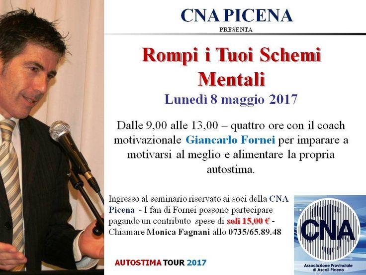 #Autostima Tour 2017 - Giancarlo Fornei e il suo seminario motivazionale sull'autostima, lunedì 8 maggio è a San Benedetto del Tronto, ospite della Cna Picena...