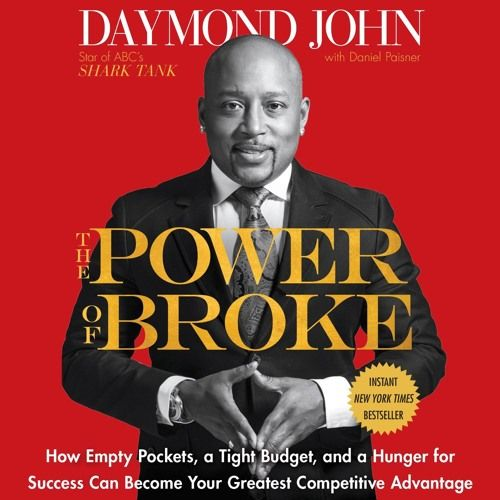 The Power Of Broke by Daymond John & Daniel Paisner Narrated by Daymond John & Sway Calloway by Audible