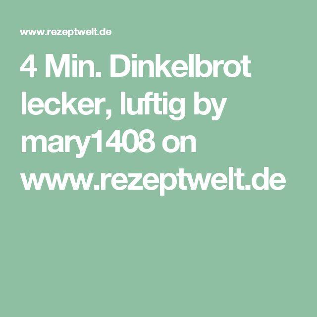 4 Min. Dinkelbrot lecker, luftig by mary1408 on www.rezeptwelt.de