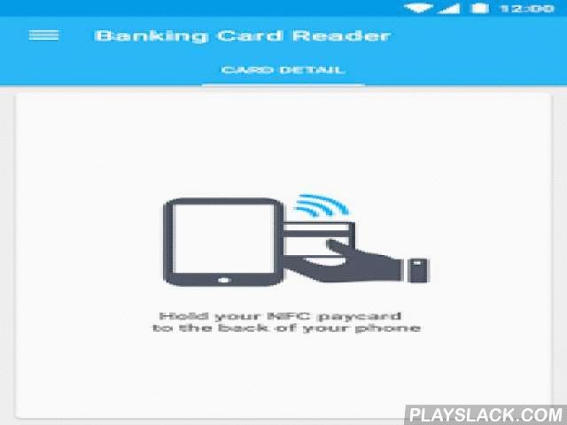 Credit Card Reader NFC (EMV)  Android App - playslack.com ,  This app was made to read public data on an NFC banking card compliant with EMV norm.Infos:----------------------------------This application is an analysis tool for reading contactless NFC EMV credit cards data.In some new EMV card, holder name and the transaction history have been removed by issuer to protect privacy.Be sure your card is NFC compliant (NFC logo printed on them).This app is not a payment app and does not contain…