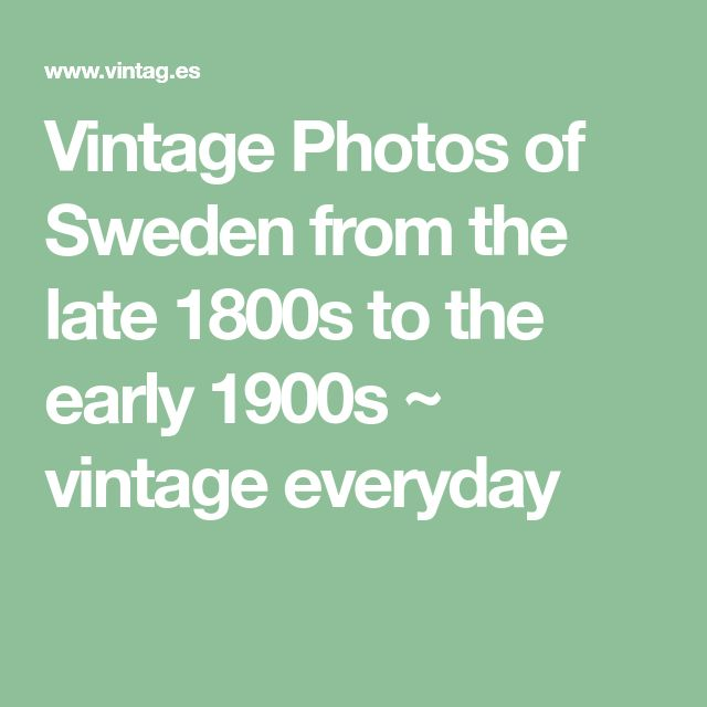 Vintage Photos of Sweden from the late 1800s to the early 1900s ~ vintage everyday