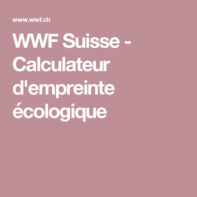 WWF Suisse - Calculateur d'empreinte écologique