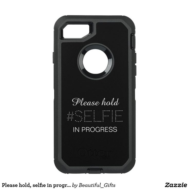 Please hold, selfie in progress OtterBox defender iPhone 7 case