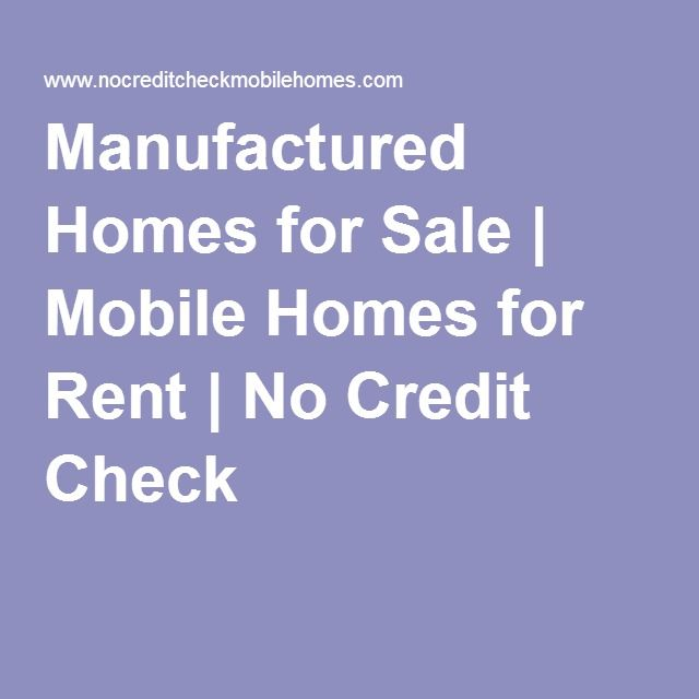 Manufactured Homes for Sale | Mobile Homes for Rent | No Credit Check