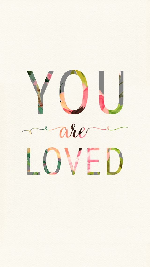 Free Phone Wallpaper Download You Are Loved Quotes for your phone