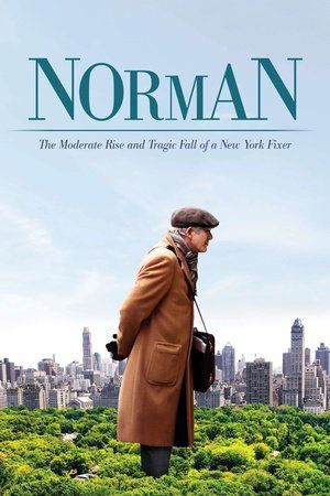 Norman: The Moderate Rise and Tragic Fall of a New York Fixer Full Movie HD    http://ceplux.matamovie.com/movie/369697/norman-the-moderate-rise-and-tragic-fall-of-a-new-york-fixer.html