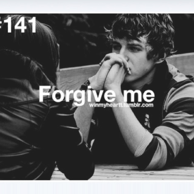 Please Forgive Me Quote: Please Forgive Me Im Sorry I Hurt Your Heart... You Know