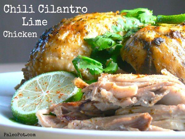 http://paleopot.com/2013/01/chili-cilantro-lime-chicken/