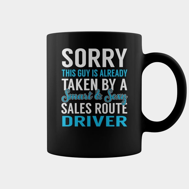 Sorry This Guy is Already Taken by a Smart and Sexy Sales Route Driver Job Mug, Order HERE ==> https://www.sunfrog.com/Jobs/137162954-1002096431.html?6782, Please tag & share with your friends who would love it,basketball court, archery women, archery gear#cats, #nature, #sports  #legging #shirts #ideas #popular #shop #goat #sheep #dogs #cats #elephant #pets #art #cars #motorcycles #celebrities #DIY #crafts #design #food #drink #gardening #geek #hair #beauty #health #fitness