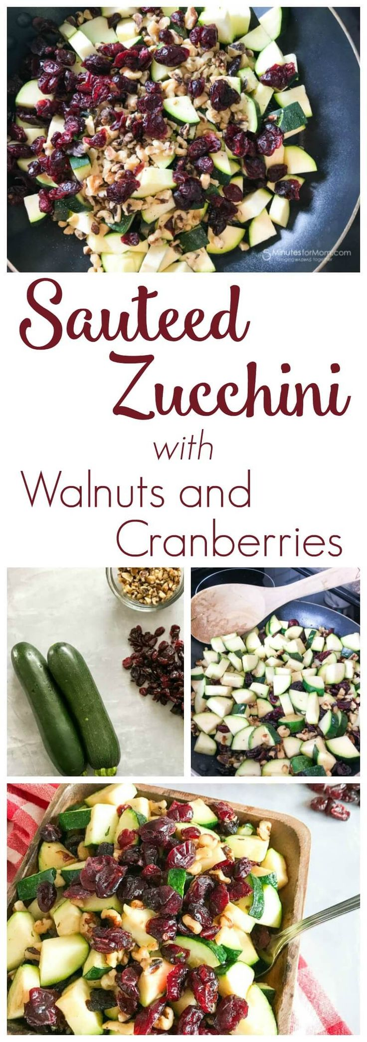 Sauteed Zucchini with Walnuts and Cranberries Recipe - Easy Side Dish For Dinner Parties - Sponsored #SideDish #Cranberries
