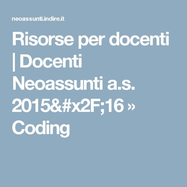 Risorse per docenti | Docenti Neoassunti a.s. 2015/16   » Coding