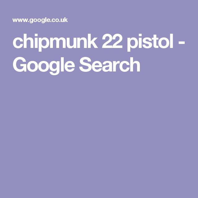 chipmunk 22 pistol - Google Search