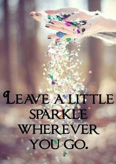 Leave a little sparkle                                                                                                                                                                                 More